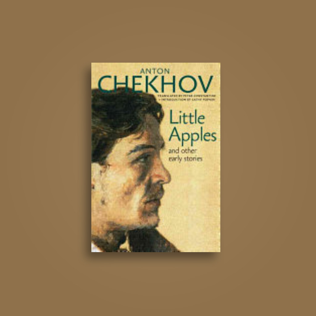 Little Apples: And Other Early Stories - Anton Chekhov