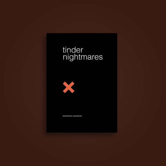 Tinder Nightmares - Unspirational
