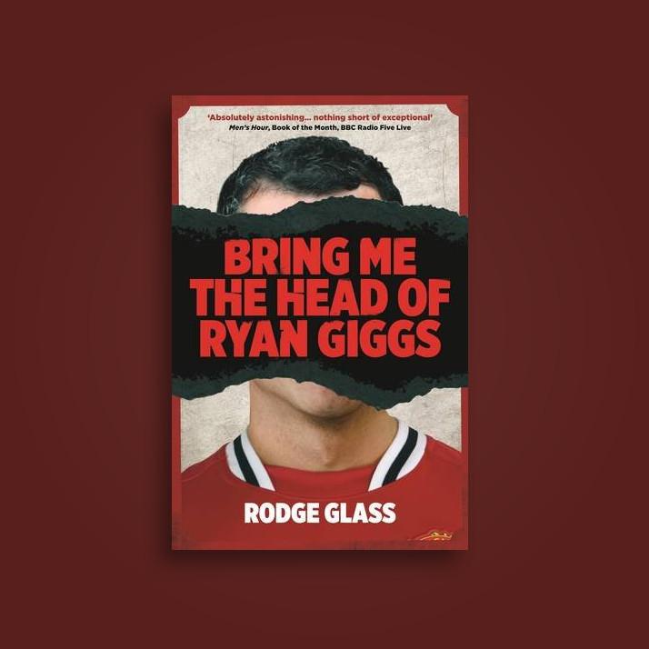 Bring Me the Head of Ryan Giggs