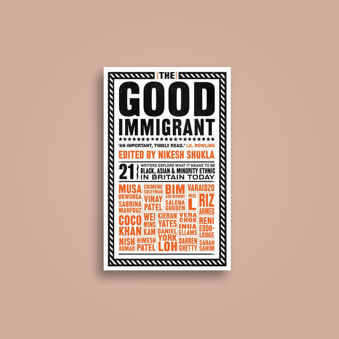 The Good Immigrant - Nikesh Shukla
