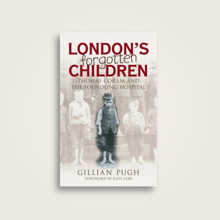 London's Forgotten Children: Thomas Coram and the Foundling