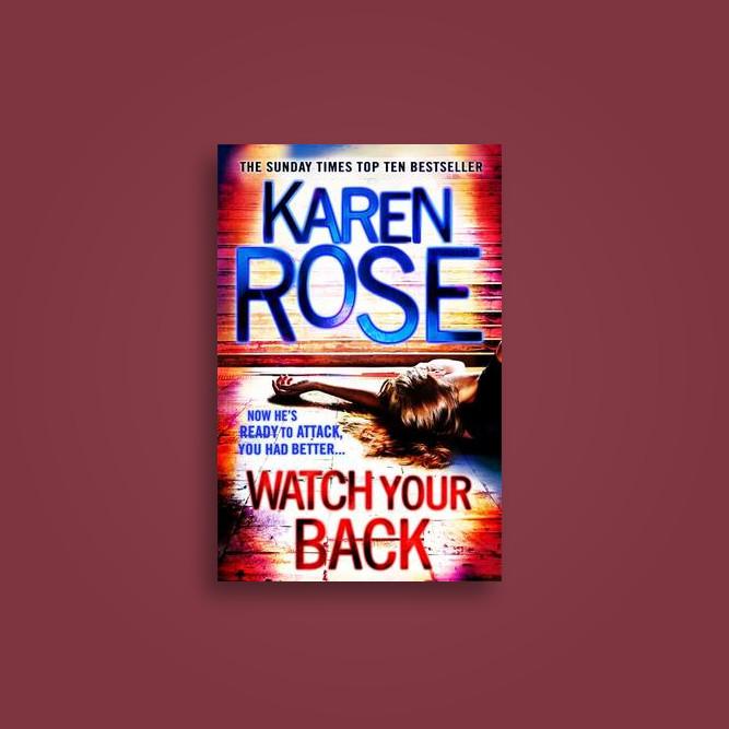 Watch Your Back Romantic Suspense 15 Baltimore 4 Karen Rose