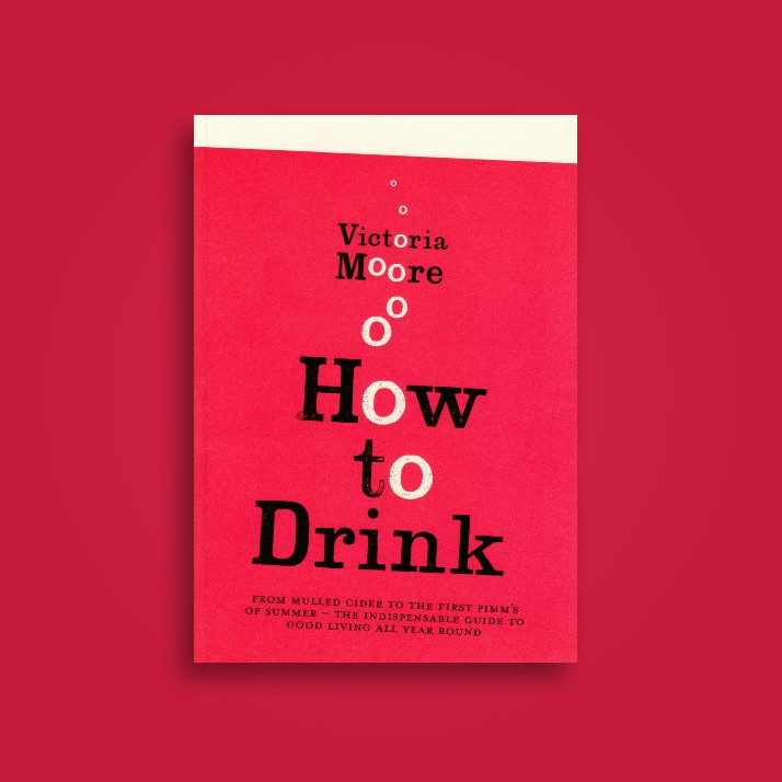 How to Drink - Victoria Moore