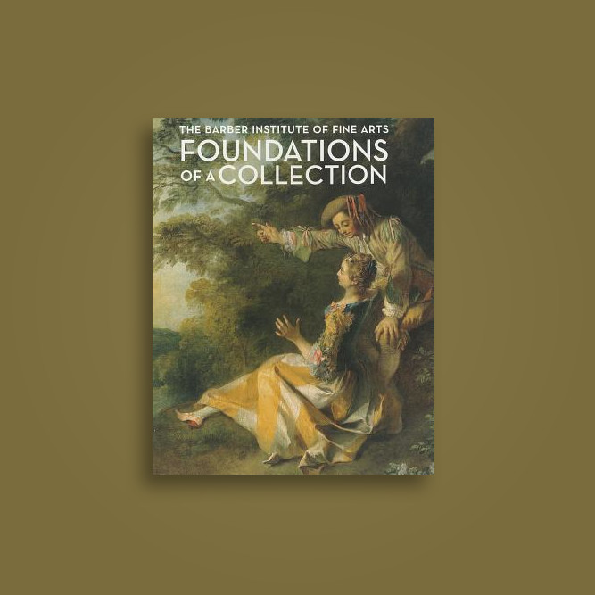 Foundations of a Collection: The Barber Institute of Fine Arts