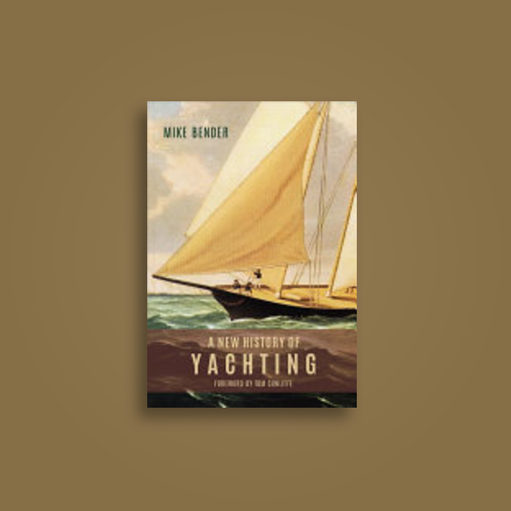 A New History of Yachting - Mike Bender