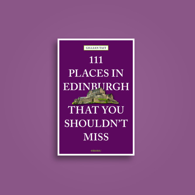 111 Places in Edinburgh That You Shouldn T Miss