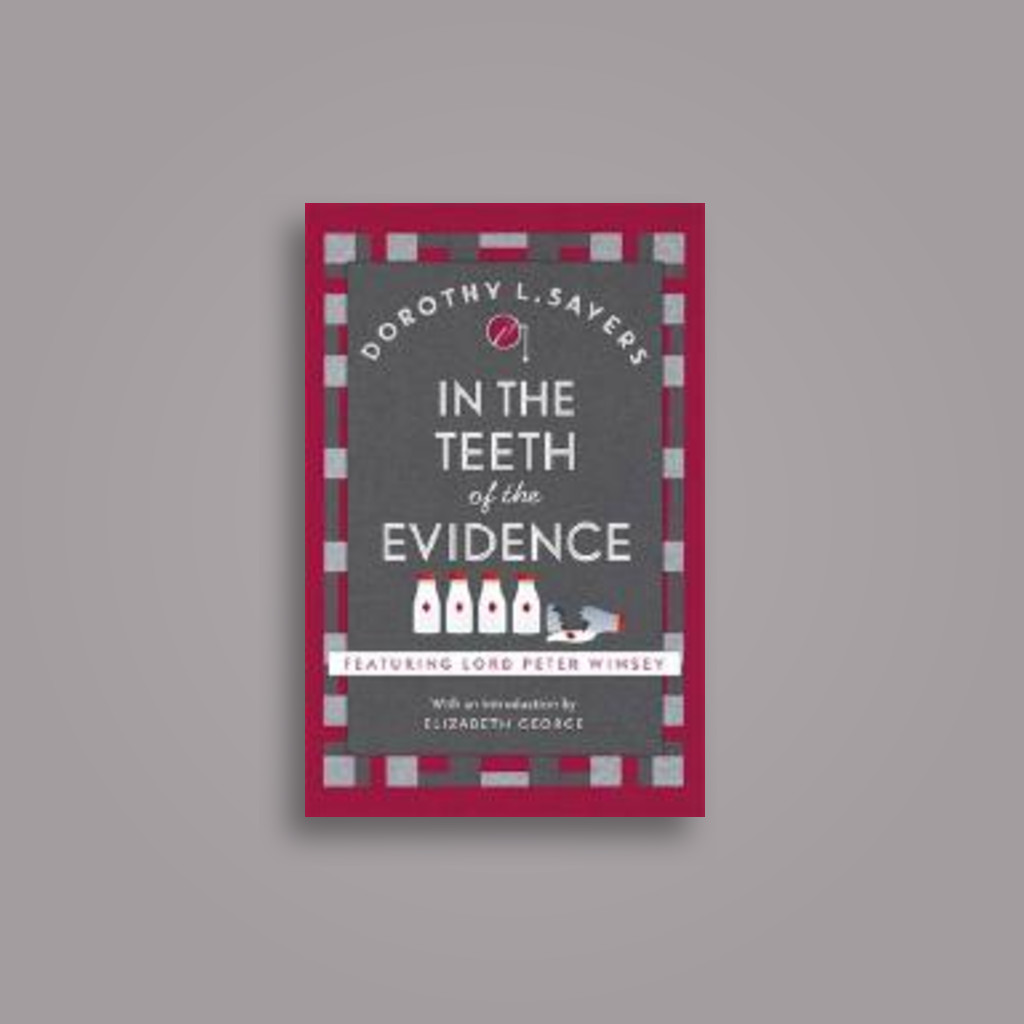 In the Teeth of the Evidence - Dorothy L Sayers