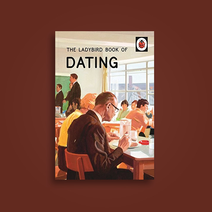 The Ladybird Book of Dating - Jason Hazeley, Joel Morris