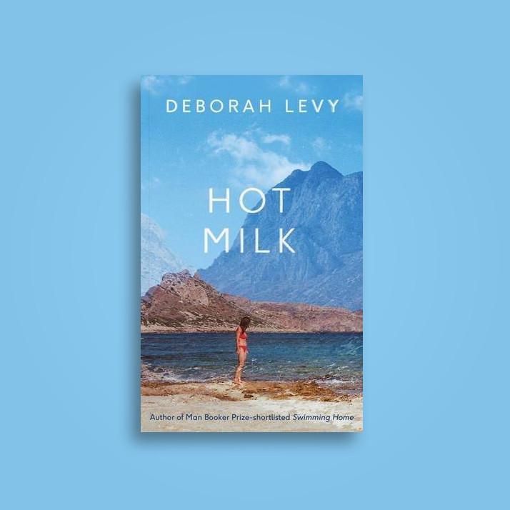 Hot Milk - Deborah Levy