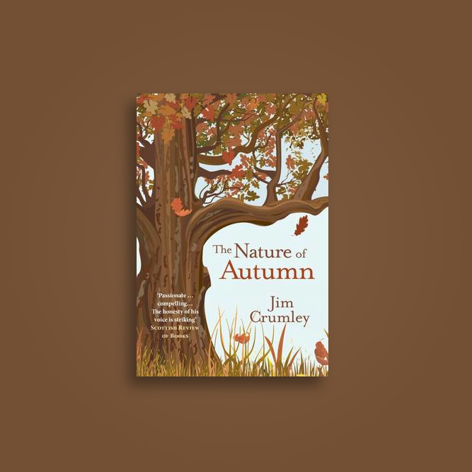 The Nature of Autumn - Jim Crumley