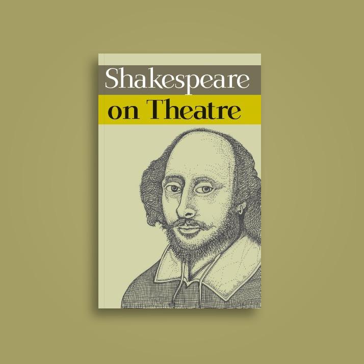 Shakespeare on Theatre - William Shakespeare