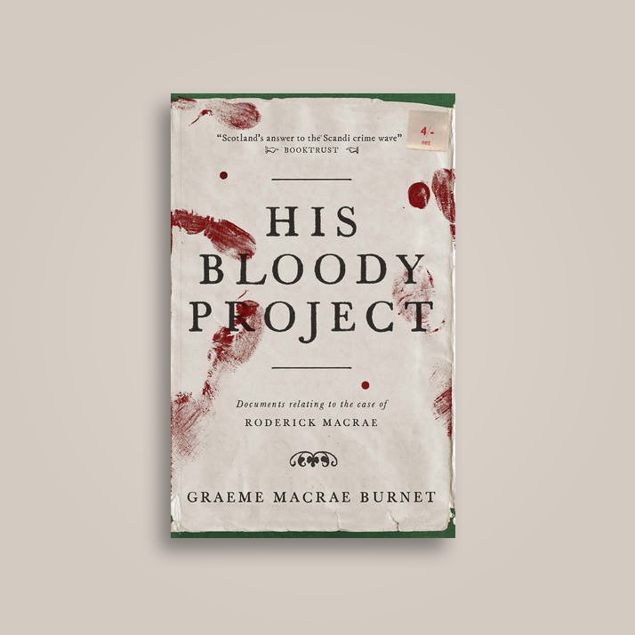 His Bloody Project - Graeme Macrae Burnet