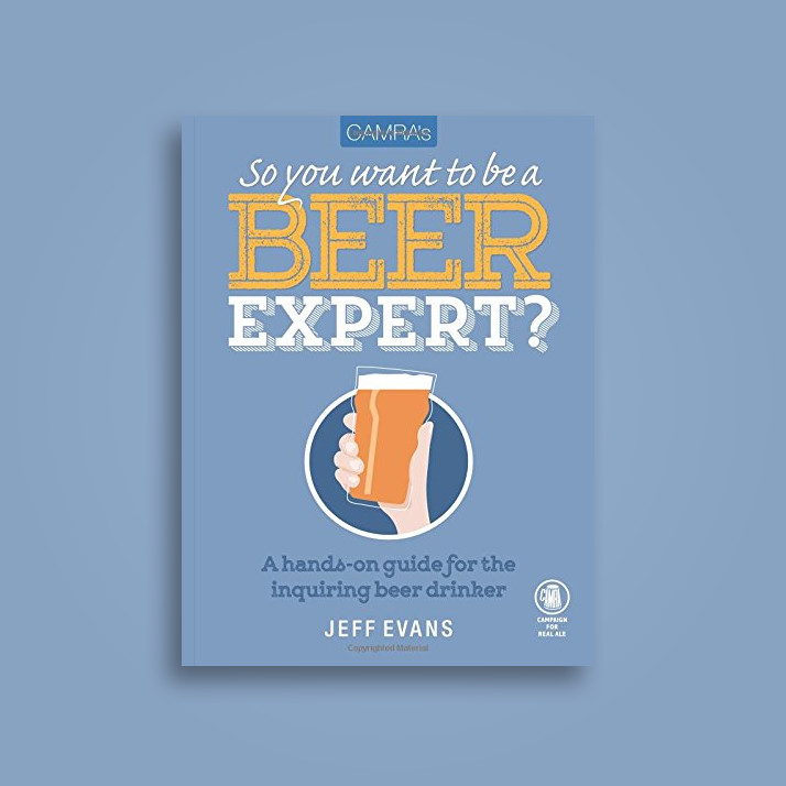 Camra's So You Want to be a Beer Expert? - Jeff Evans