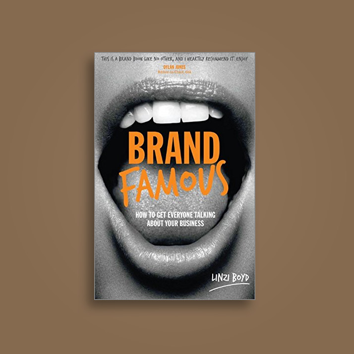 Brand Famous: How to Get Everyone Talking About Your Business