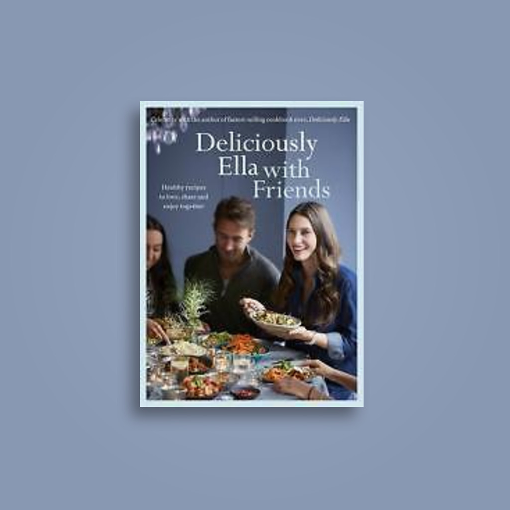 Deliciously Ella With Friends: Healthy recipes to love, share and enjoy together - Ella Mills (Woodward)