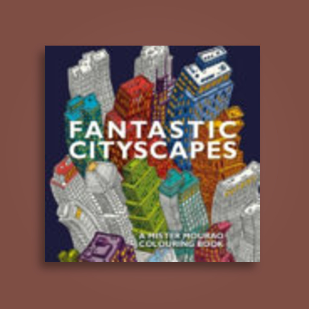 Fantastic Cityscapes A Mister Mourao Colouring Book