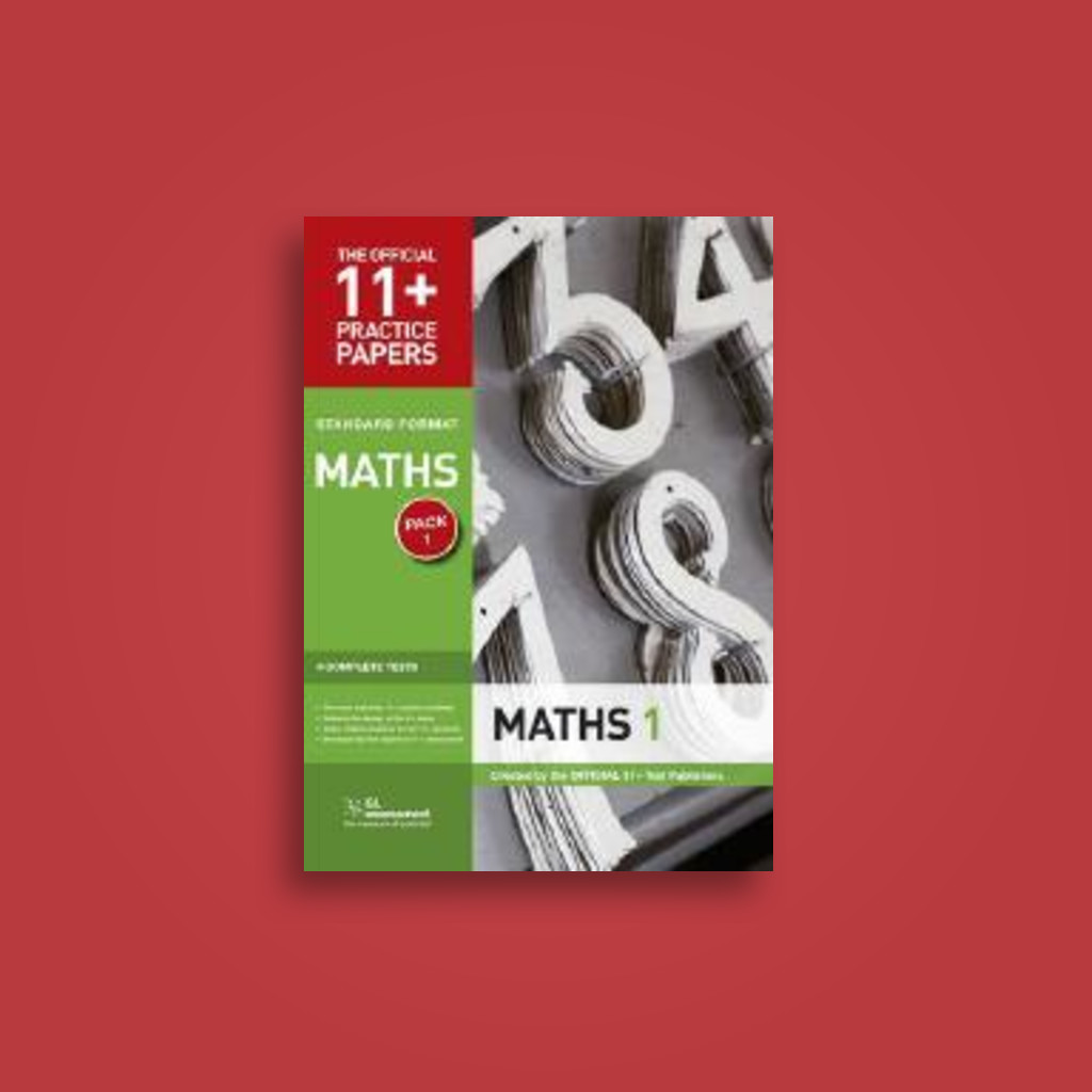 11+ Practice Papers, Maths Pack 1, Standard: Test 1, Test 2, Test 3, Test 4  - undefined Near Me | NearSt