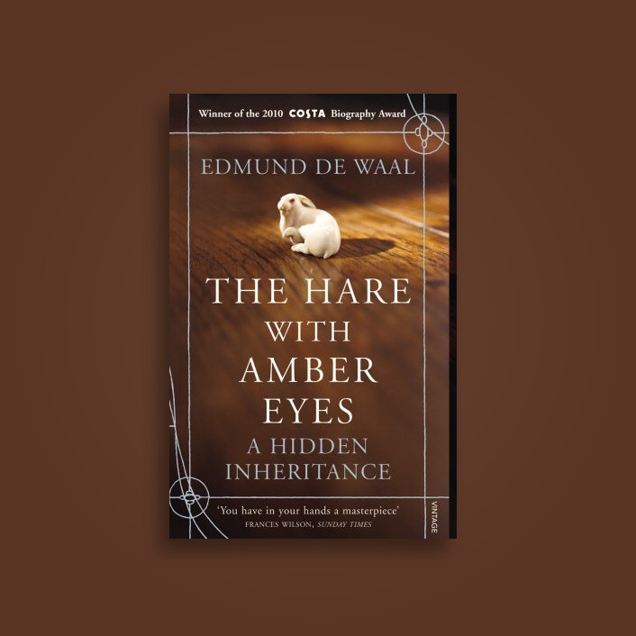 The Hare with Amber Eyes: A Hidden Inheritance - Edmund De Waal