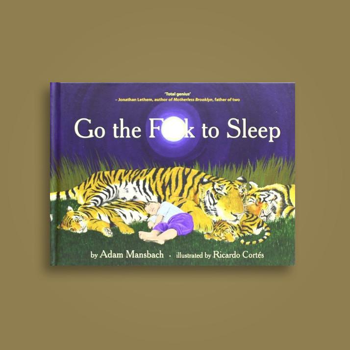 Go the Fuck to Sleep - Adam Mansbach