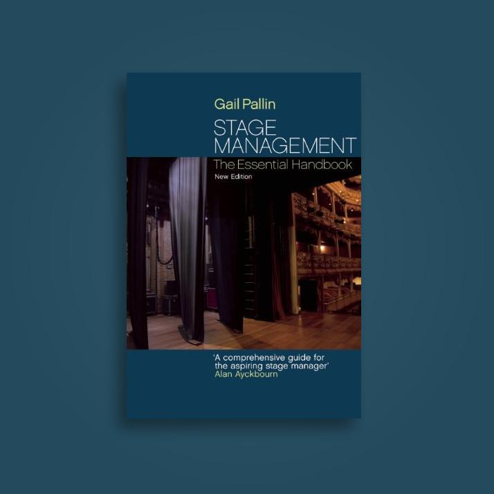 Stage Management: The Essential Handbook - Gail Pallin