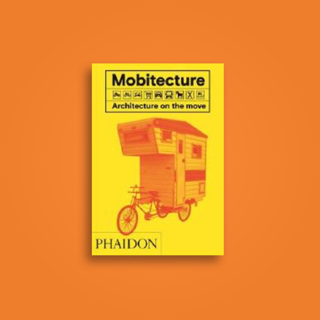 Mobitecture: Architecture on the Move - Rebecca Roke