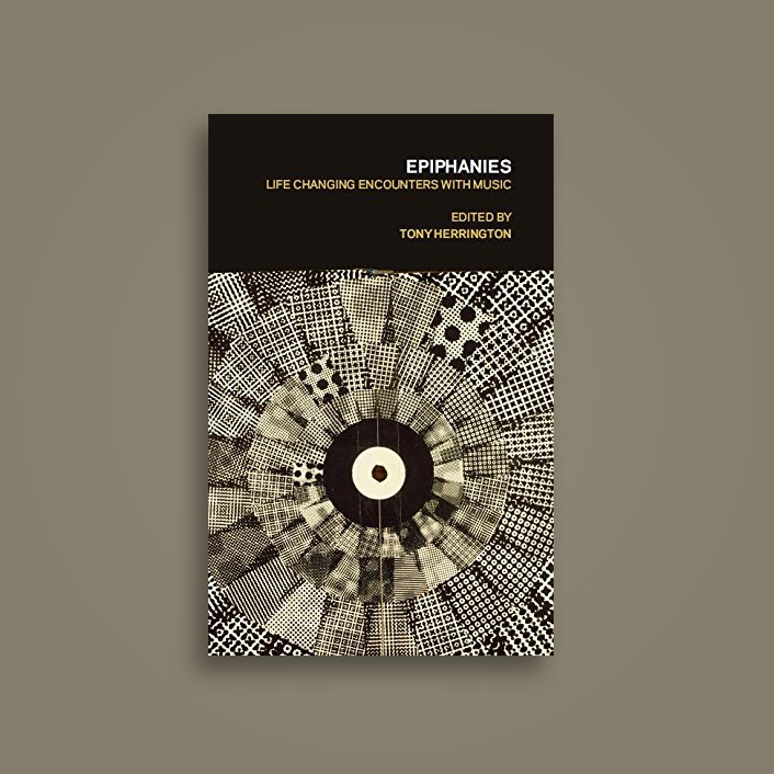 Epiphanies: Life-changing Encounters With Music