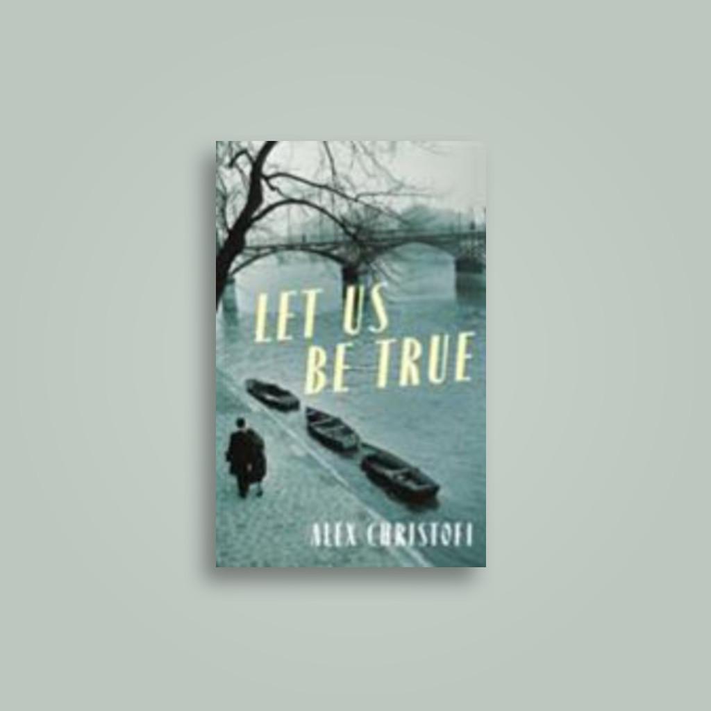 Let Us Be True - Alex Christofi