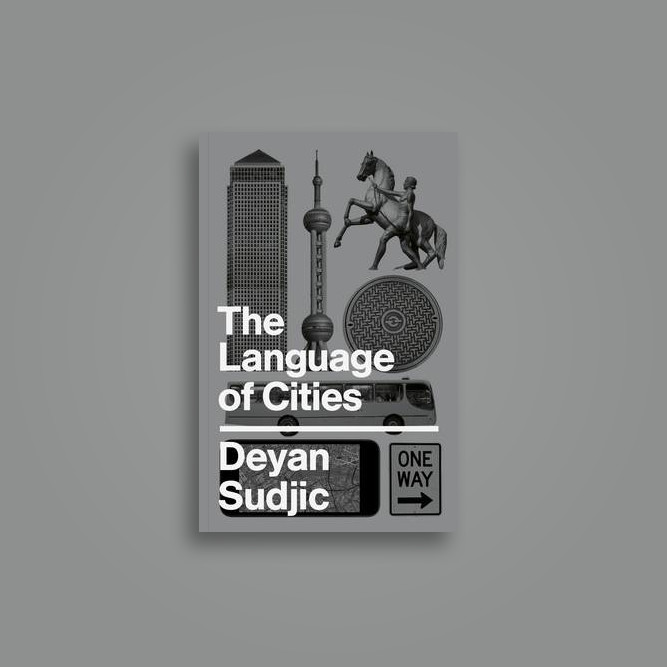 The Language of Cities - Deyan Sudjic