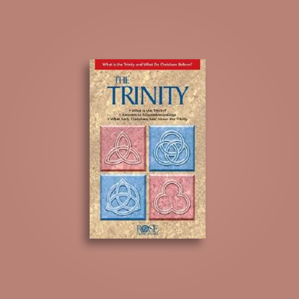 The Trinity: Understand the Trinity (pamphlet) - Rose
