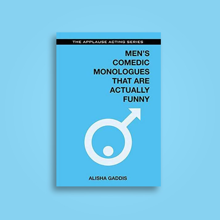 Men's Comedic Monologues That are Actually Funny - Alisha Gaddis