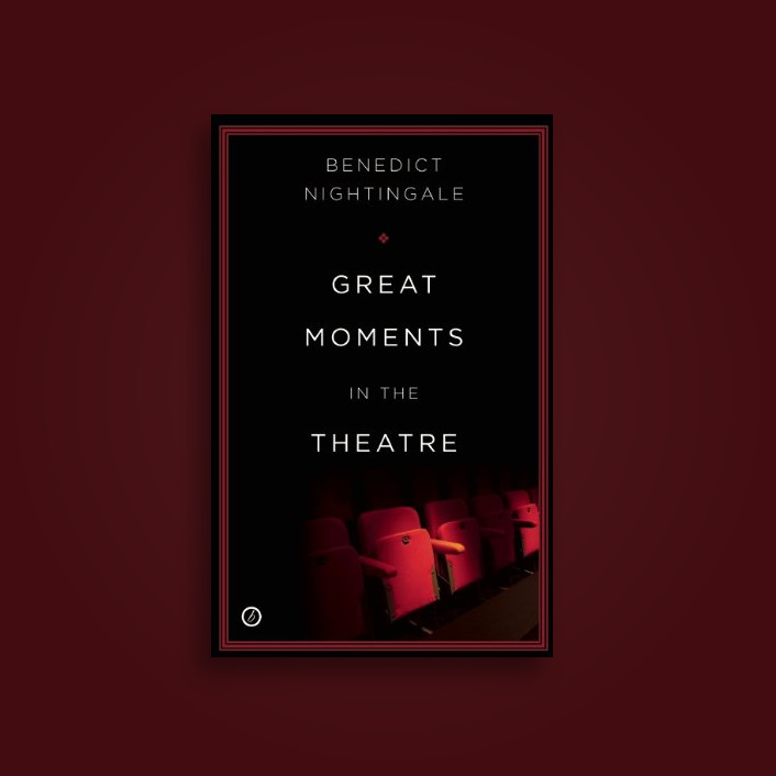 Great Moments in the Theatre - Benedict Nightingale