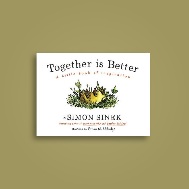 Together is Better: A Little Book of Inspiration - Simon Sinek