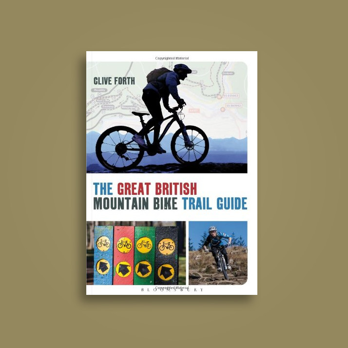 The Great British Mountain Bike Trail Guide - Clive Forth