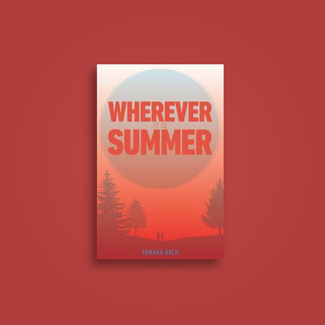 Wherever It Is Summer - Tamara Bach