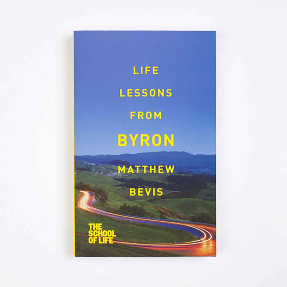 Life Lessons from Byron - Matthew Bevis, The School of Life