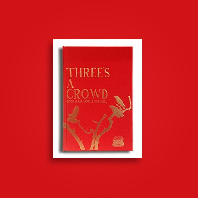Three's A Crowd: Book Slam Annual: Vol. III