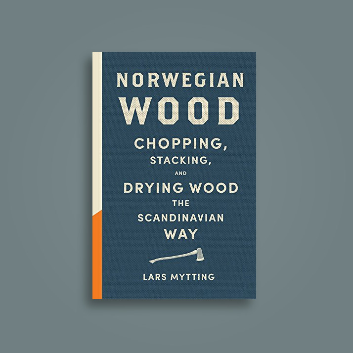 Norwegian Wood: Chopping, Stacking and Drying Wood the Scandinavian Way