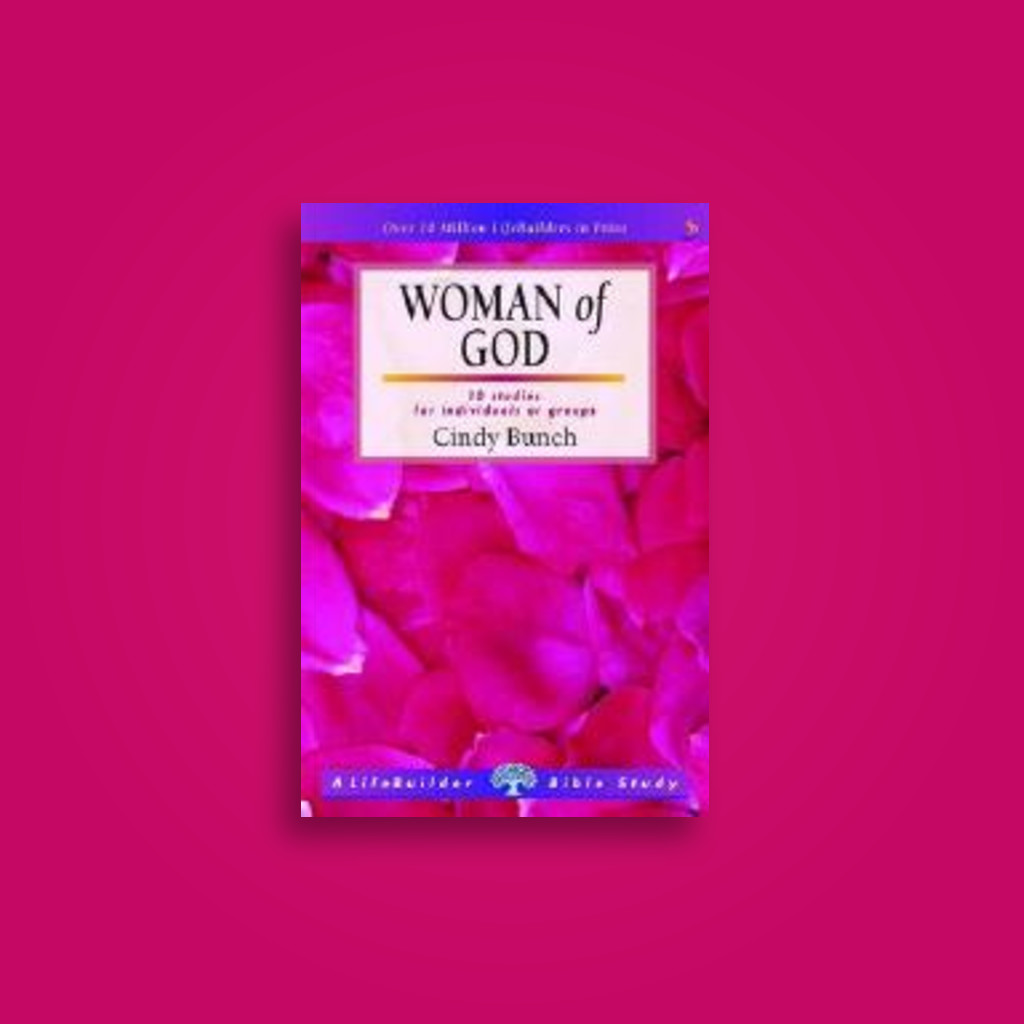 Woman of God (LifeBuilder Bible Study) - Cindy Bunch Near Me