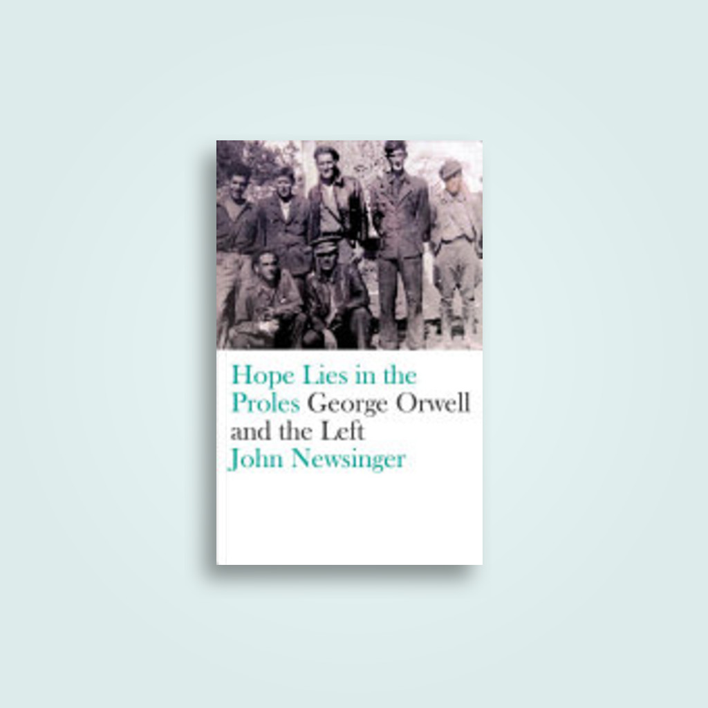 Hope Lies in the Proles: George Orwell and the Left