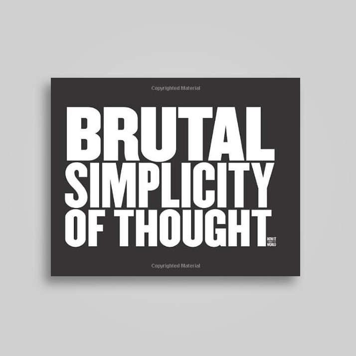 Brutal Simplicity of Thought: How It Changed the World - Lord Saatchi