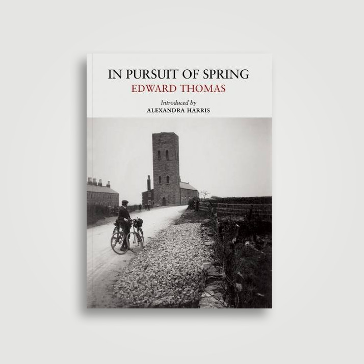 In Pursuit of Spring - Edward Thomas