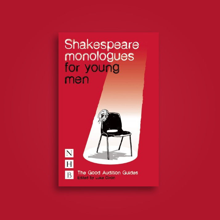 Shakespeare Monologues for Young Men - William Shakespeare