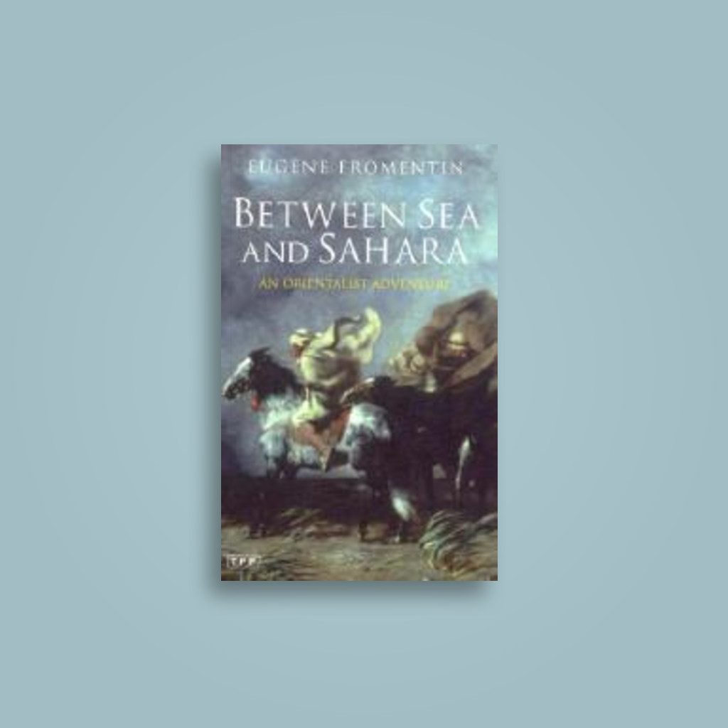 Between Sea and Sahara: An Orientalist Adventure