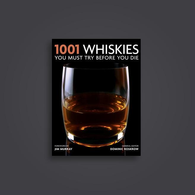 1001 Whiskies You Must Try Before You Die - Dominic Roskrow