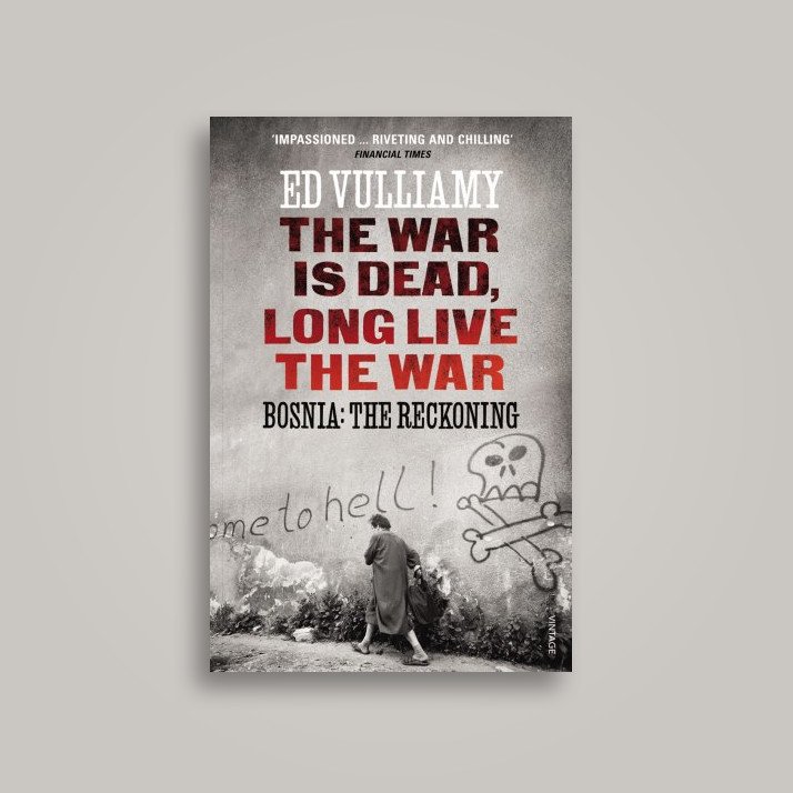 the war is dead long live the war vulliamy ed