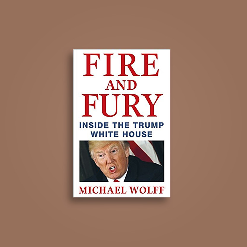 Fire and Fury: Inside the Trump White House - Michael Wolff