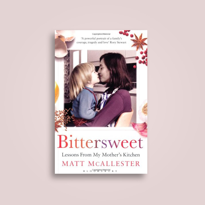 Bittersweet: Lessons from My Mother's Kitchen - Matt McAllester