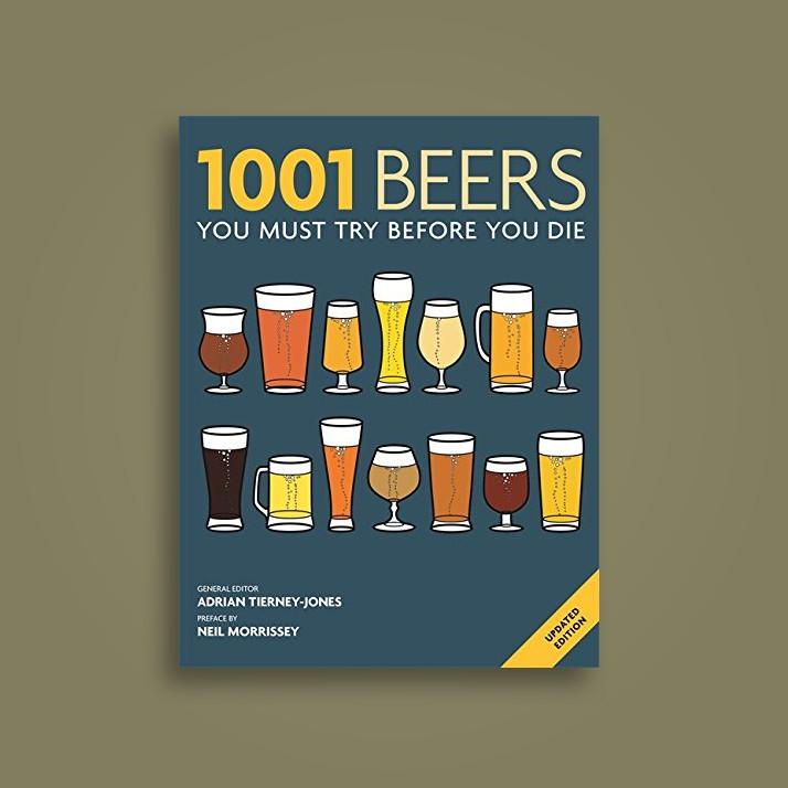 1001 Beers: You Must Try Before You Die - Adrian Tierney-Jones
