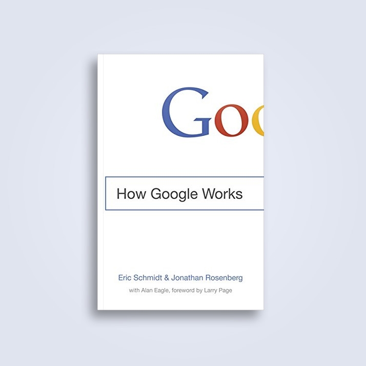 How Google Works - III Eric Schmidt, Jonathan Rosenberg