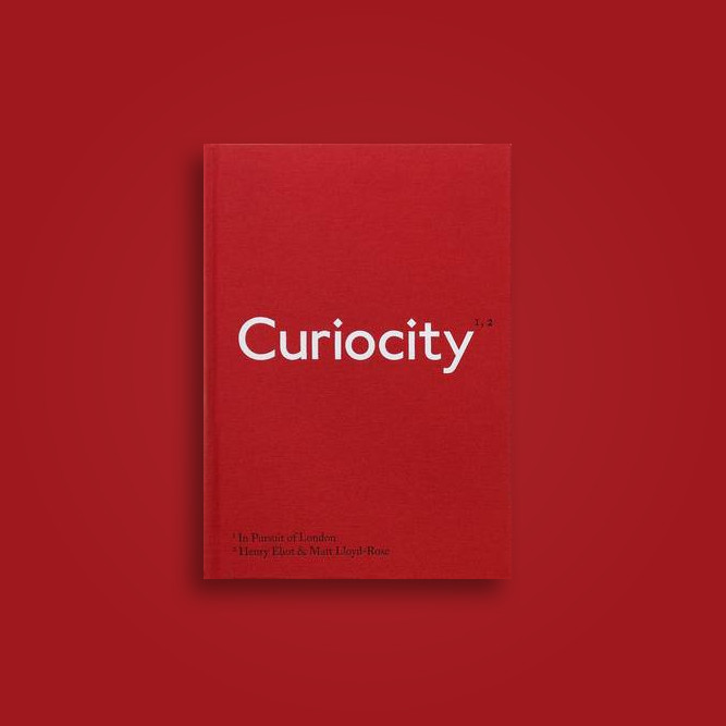 Curiocity: In Pursuit of London - Henry Eliot, Matt Lloyd-Rose